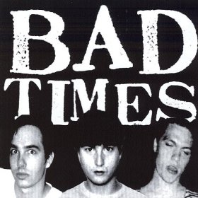 Bad Times s/t